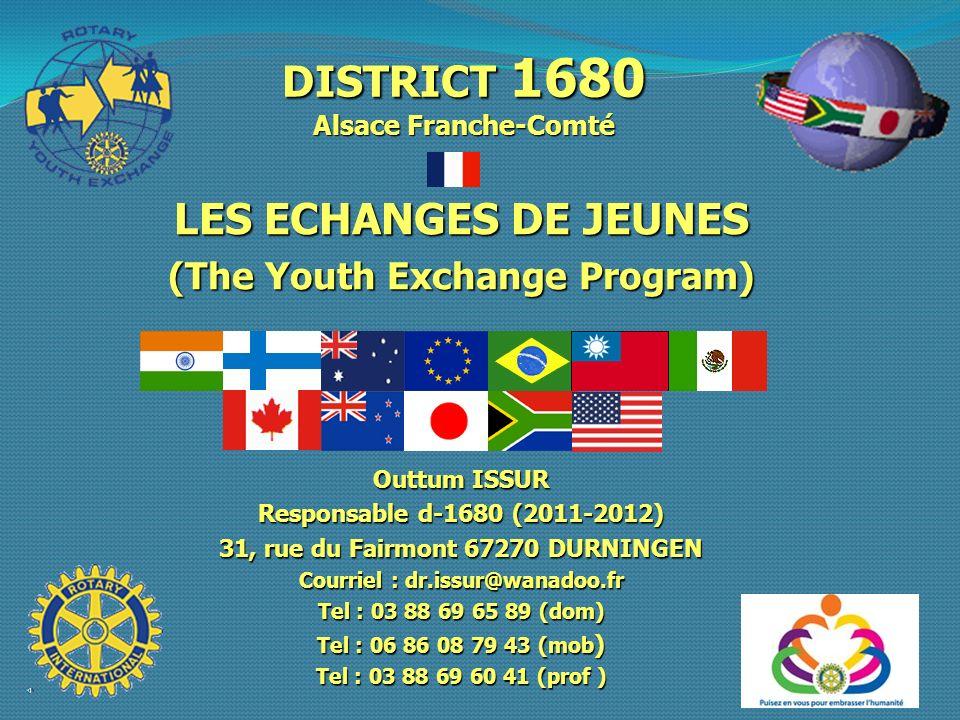 DISTRICT 1680 Alsace Franche-Comté LES ECHANGES DE JEUNES (The Youth Exchange Program) Outtum ISSUR Responsable d-1680 (2011-2012) 31, rue du Fairmont