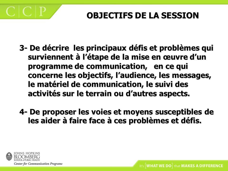 OBJECTIFS DE LA SESSION OBJECTIFS DE LA SESSION 3- De décrire les principaux défis et problèmes qui surviennent à létape de la mise en œuvre dun progr