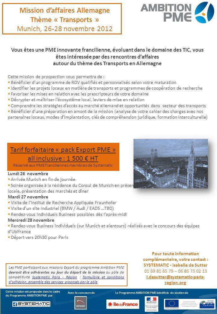 Mission daffaires Allemagne Thème « Transports » Munich, 26-28 novembre 2012 Vous êtes une PME innovante francilienne, évoluant dans le domaine des TI