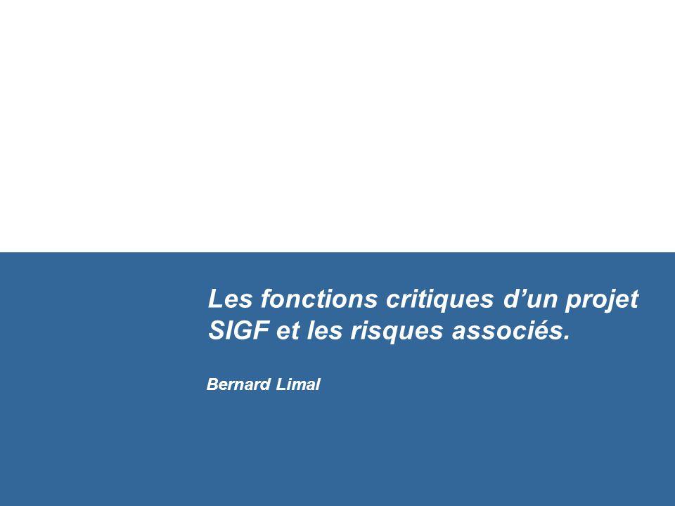 Les fonctions critiques dun projet SIGF et les risques associés. Bernard Limal