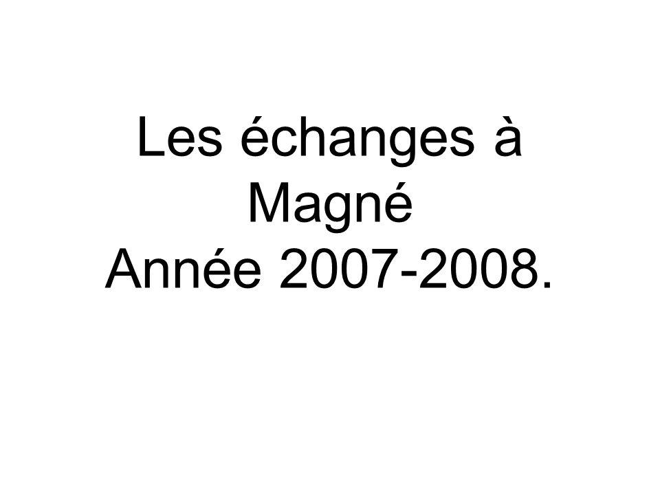 Les échanges à Magné Année 2007-2008.