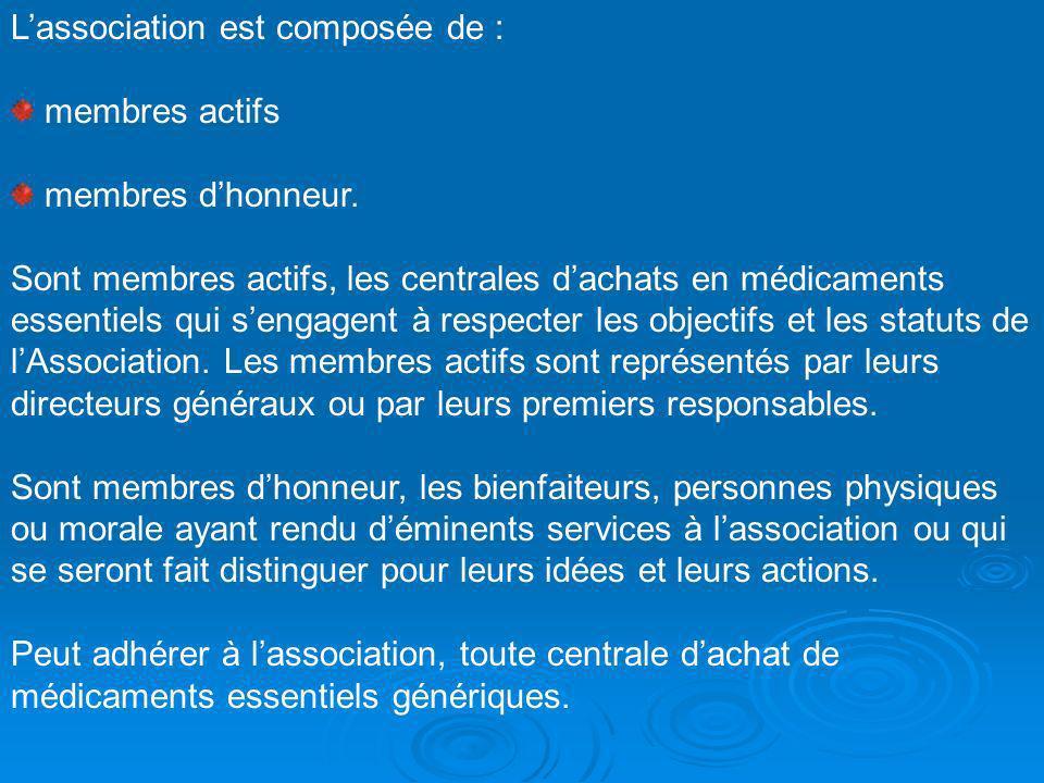 Lassociation est composée de : membres actifs membres dhonneur. Sont membres actifs, les centrales dachats en médicaments essentiels qui sengagent à r