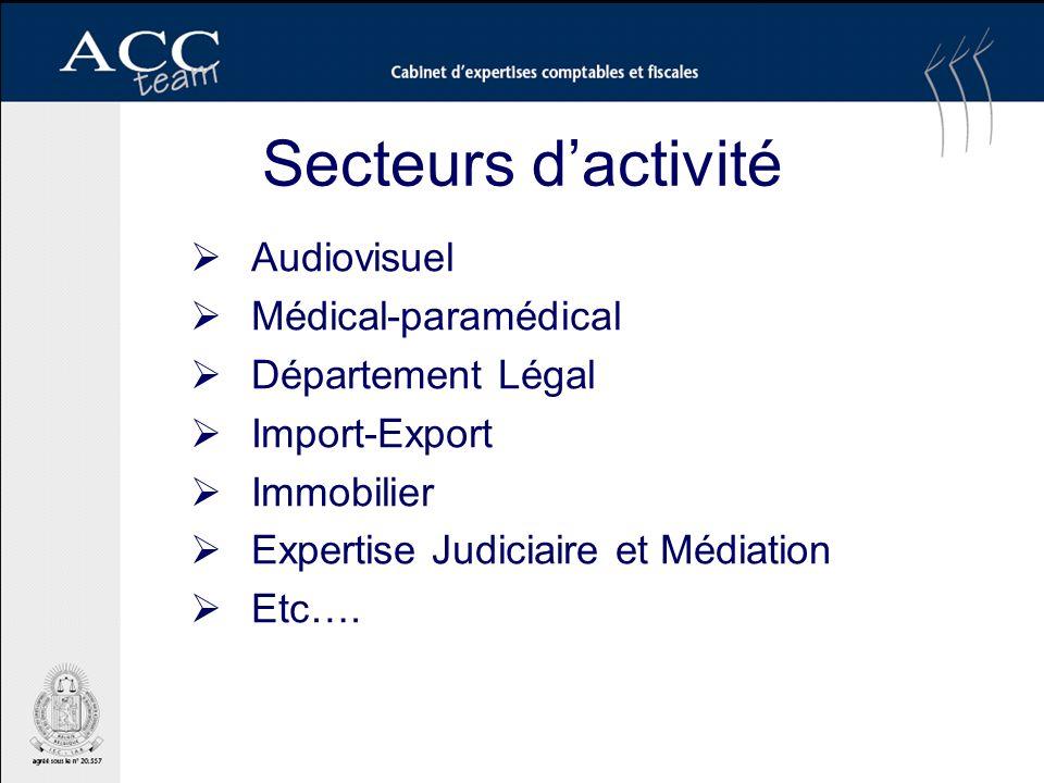Secteurs dactivité Audiovisuel Médical-paramédical Département Légal Import-Export Immobilier Expertise Judiciaire et Médiation Etc….