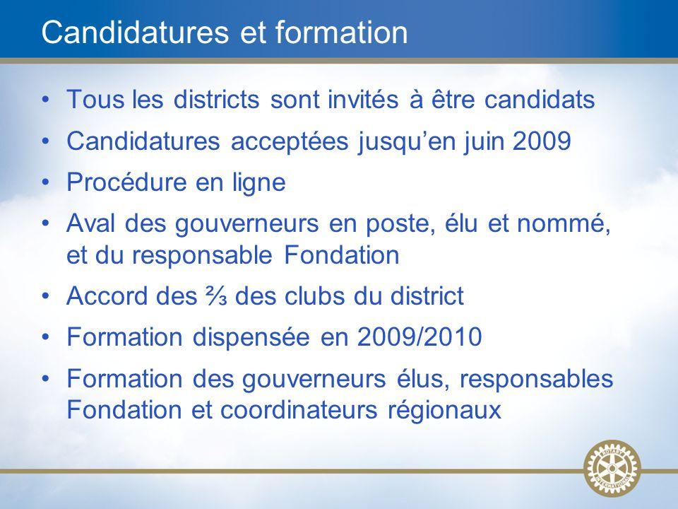 26 Tous les districts sont invités à être candidats Candidatures acceptées jusquen juin 2009 Procédure en ligne Aval des gouverneurs en poste, élu et
