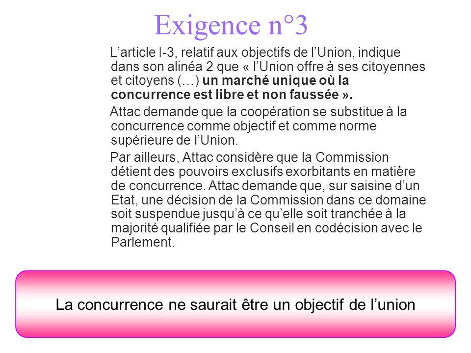 Exigence n°3 Larticle I-3, relatif aux objectifs de lUnion, indique dans son alinéa 2 que « lUnion offre à ses citoyennes et citoyens (…) un marché un