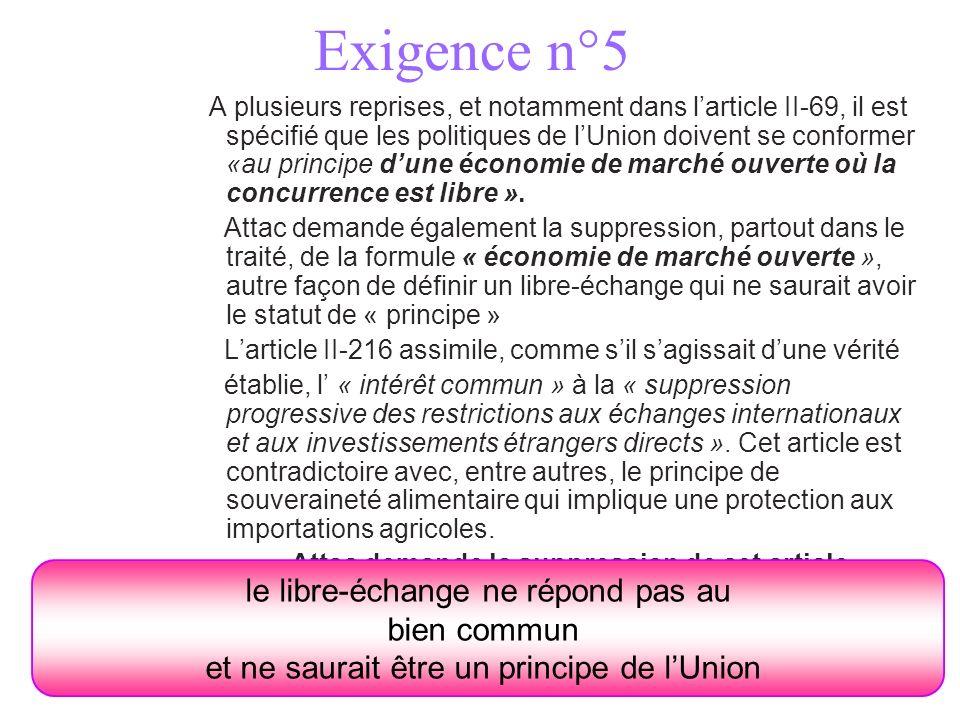 Exigence n°5 A plusieurs reprises, et notamment dans larticle II-69, il est spécifié que les politiques de lUnion doivent se conformer «au principe du