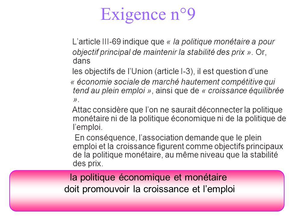 Exigence n°9 Larticle III-69 indique que « la politique monétaire a pour objectif principal de maintenir la stabilité des prix ». Or, dans les objecti
