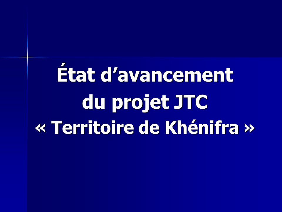 État davancement du projet JTC « Territoire de Khénifra »