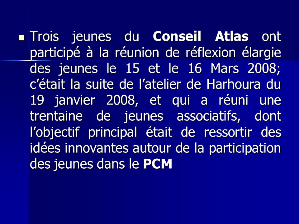 le 18/03/2008 réunion de restitution de latelier du 15 et 16 mars.