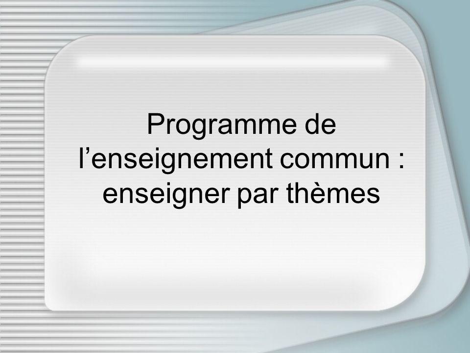 Programme de lenseignement commun : enseigner par thèmes