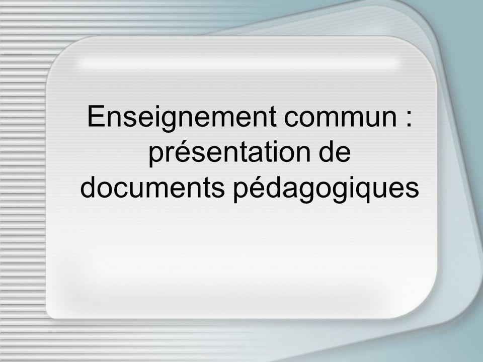 Enseignement commun : présentation de documents pédagogiques