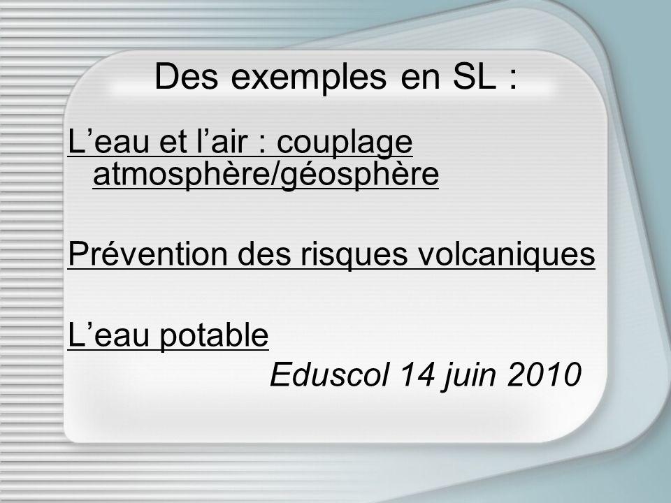 Leau et lair : couplage atmosphère/géosphère Prévention des risques volcaniques Leau potable Eduscol 14 juin 2010 Des exemples en SL :
