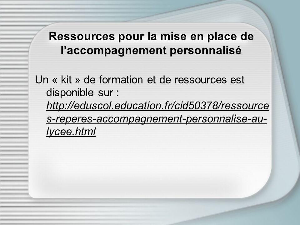 Ressources pour la mise en place de laccompagnement personnalisé Un « kit » de formation et de ressources est disponible sur : http://eduscol.educatio