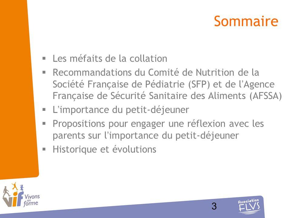 3 Sommaire Les méfaits de la collation Recommandations du Comité de Nutrition de la Société Française de Pédiatrie (SFP) et de lAgence Française de Sé