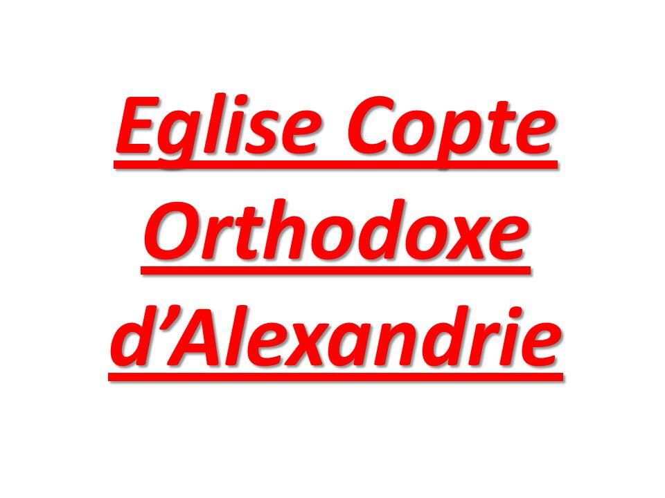 Eglise Copte Orthodoxe d Alexandrie Caractéristiques:- -Fondée par St.
