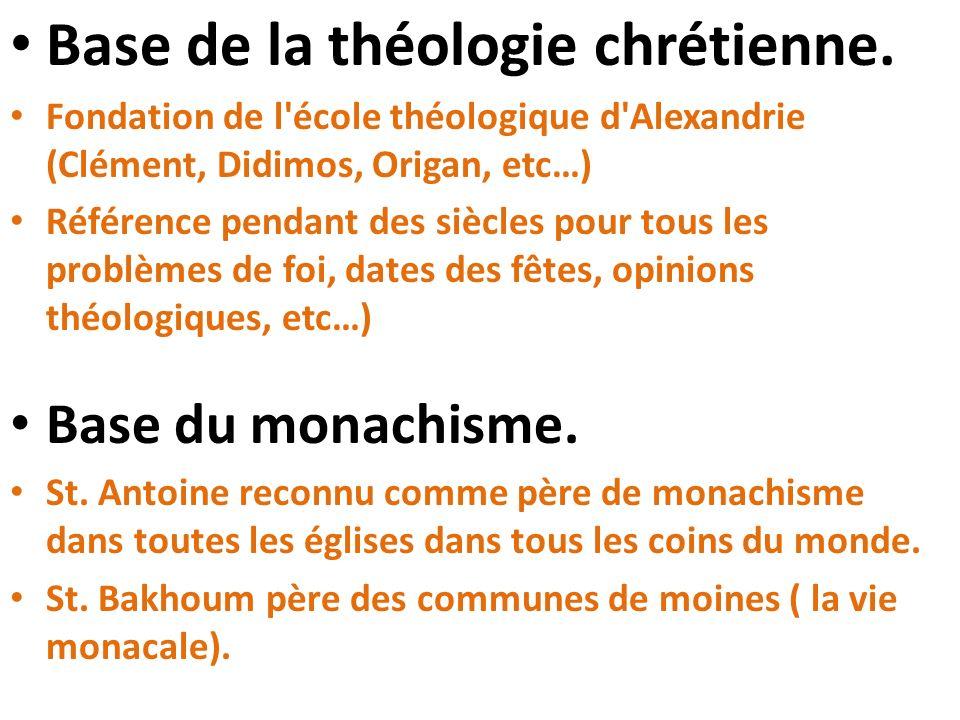 Base de la théologie chrétienne. Fondation de l'école théologique d'Alexandrie (Clément, Didimos, Origan, etc…) Référence pendant des siècles pour tou