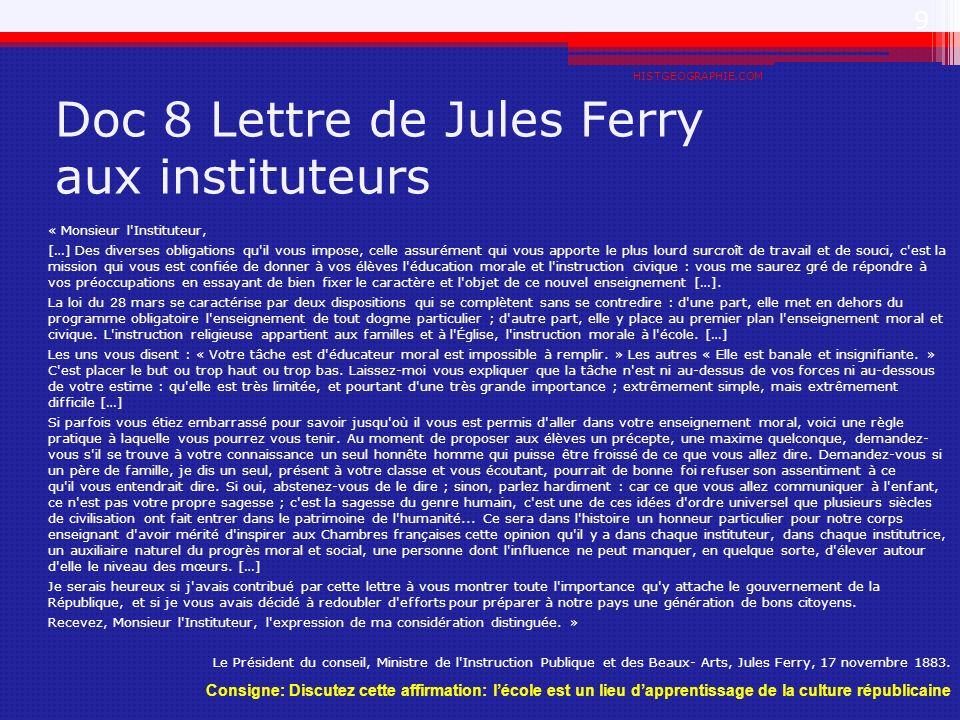Doc 8 Lettre de Jules Ferry aux instituteurs « Monsieur l'Instituteur, […] Des diverses obligations qu'il vous impose, celle assurément qui vous appor