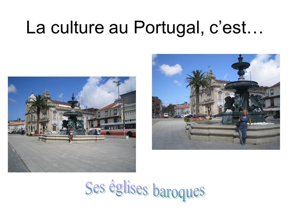 La culture au Portugal, cest…