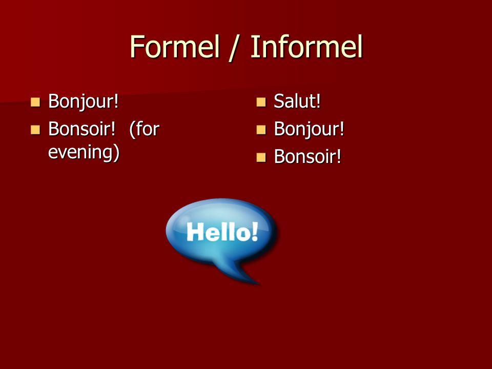 Formel / Informel Au revoir.À demain. À tout à lheure.