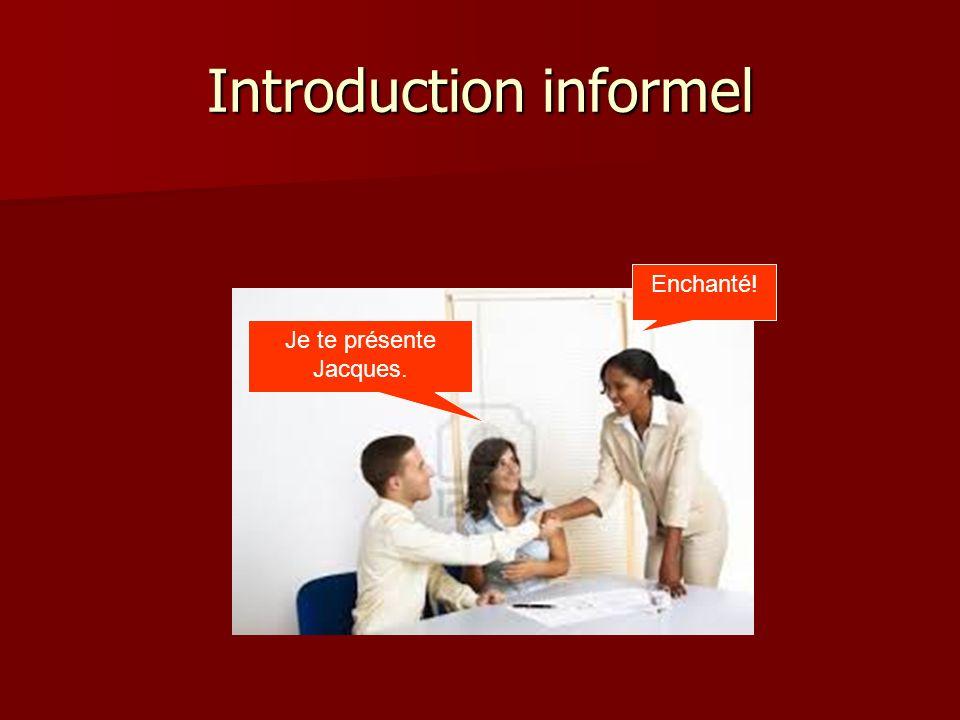Introduction Formel Comment allez-vous? Je vais bien, merci. Et vous?