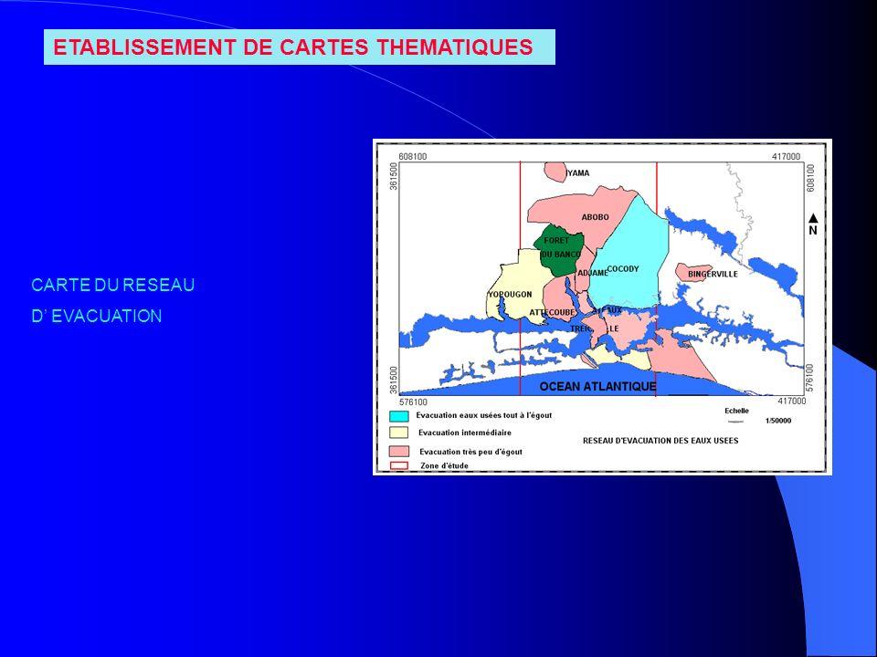 ETABLISSEMENT DE CARTES THEMATIQUES CARTE DU RESEAU D EVACUATION