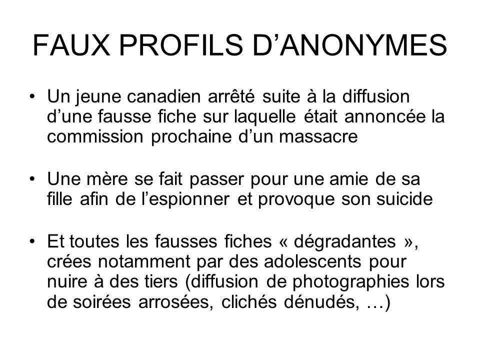 FAUX PROFILS DANONYMES Un jeune canadien arrêté suite à la diffusion dune fausse fiche sur laquelle était annoncée la commission prochaine dun massacr