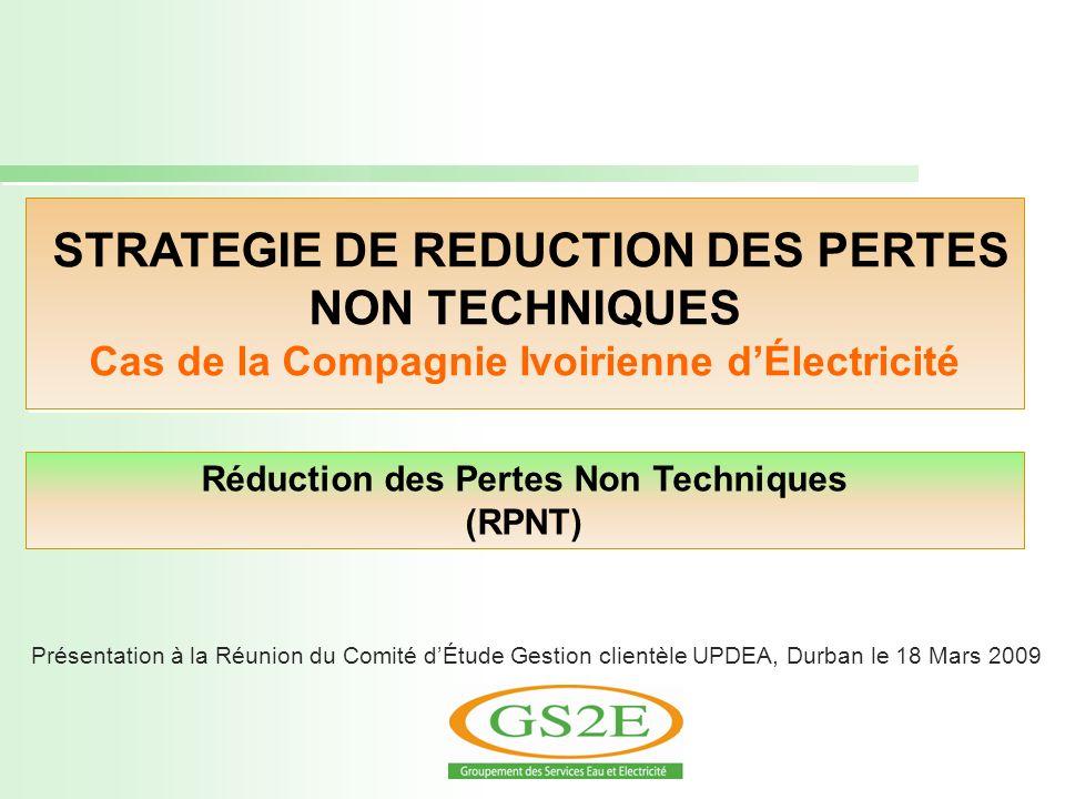 STRATEGIE DE REDUCTION DES PERTES NON TECHNIQUES Cas de la Compagnie Ivoirienne dÉlectricité STRATEGIE DE REDUCTION DES PERTES NON TECHNIQUES Cas de l