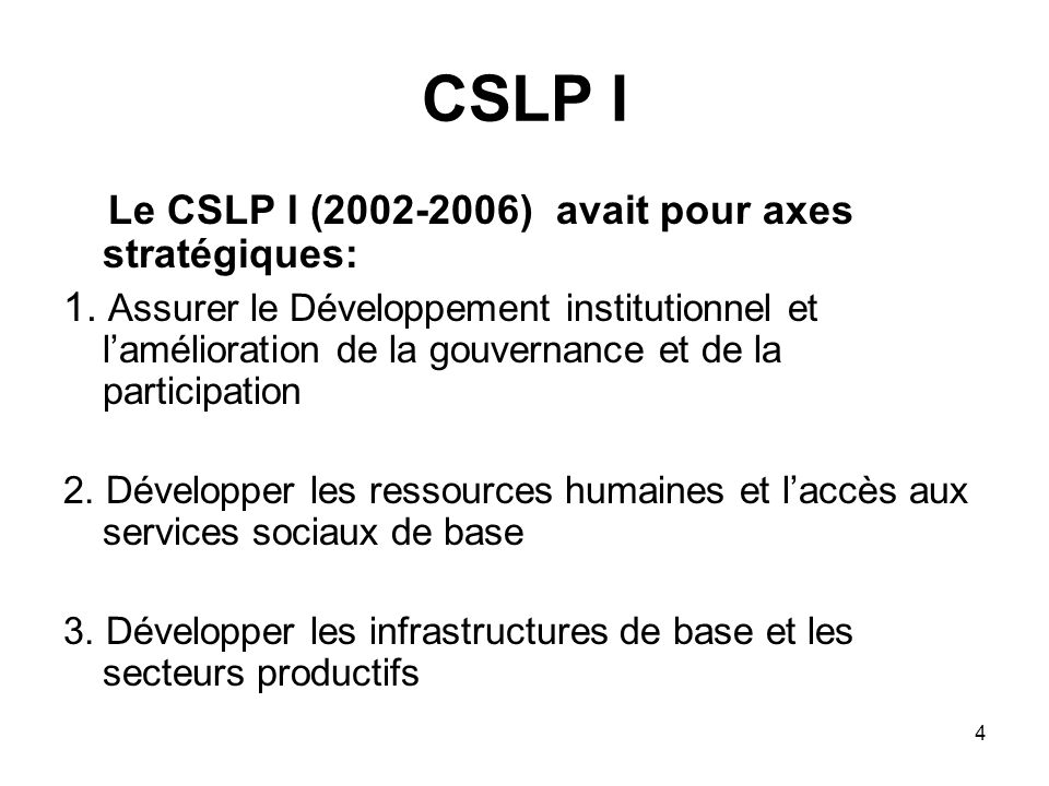 5 CSCRP Le Cadre Stratégique pour la Croissance et la Réduction de la Pauvreté (CSCRP 2007-2011) a trois orientations stratégiques: 1.