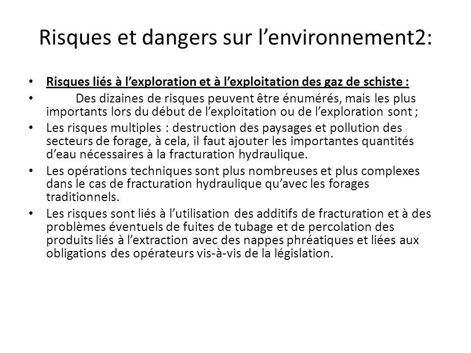 Risques et dangers sur lenvironnement2: Risques liés à lexploration et à lexploitation des gaz de schiste : Des dizaines de risques peuvent être énumé
