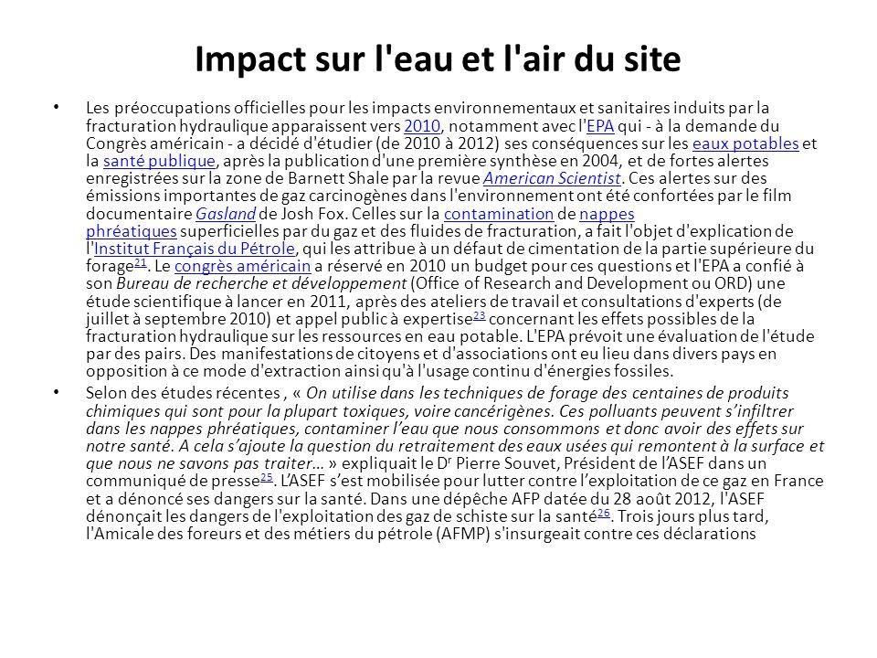 Impact sur l'eau et l'air du site Les préoccupations officielles pour les impacts environnementaux et sanitaires induits par la fracturation hydrauliq