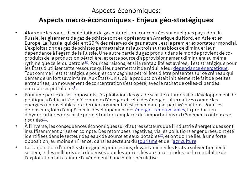 Aspects économiques: Aspects macro-économiques - Enjeux géo-stratégiques Alors que les zones d'exploitation de gaz naturel sont concentrées sur quelqu