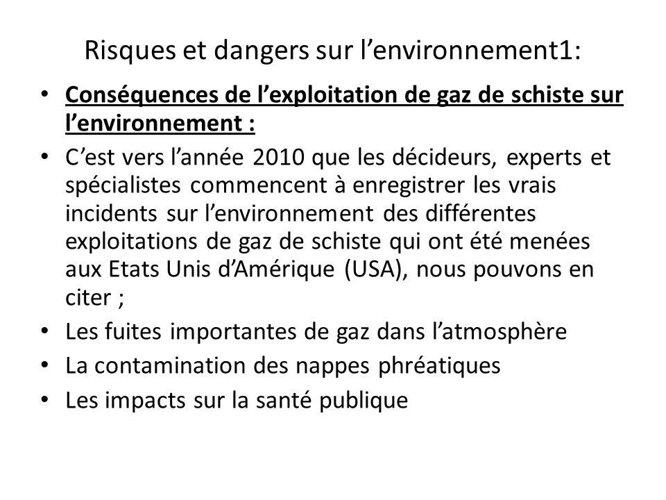Risques et dangers sur lenvironnement1: Conséquences de lexploitation de gaz de schiste sur lenvironnement : Cest vers lannée 2010 que les décideurs,