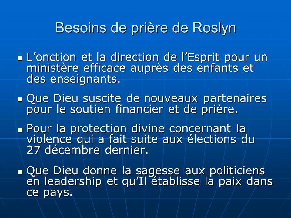 Besoins de prière de Roslyn Lonction et la direction de lEsprit pour un ministère efficace auprès des enfants et des enseignants. Lonction et la direc