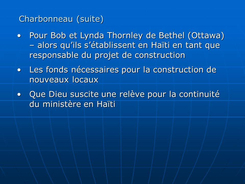 Pour Bob et Lynda Thornley de Bethel (Ottawa) – alors quils sétablissent en Haïti en tant que responsable du projet de constructionPour Bob et Lynda T