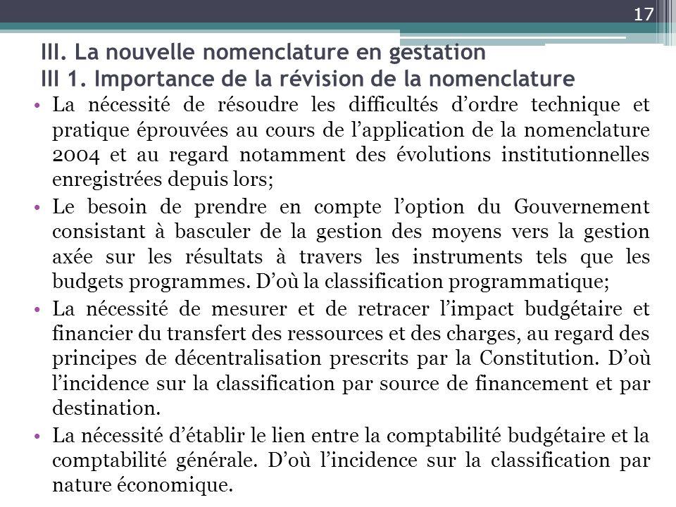 III. La nouvelle nomenclature en gestation III 1. Importance de la révision de la nomenclature La nécessité de résoudre les difficultés dordre techniq