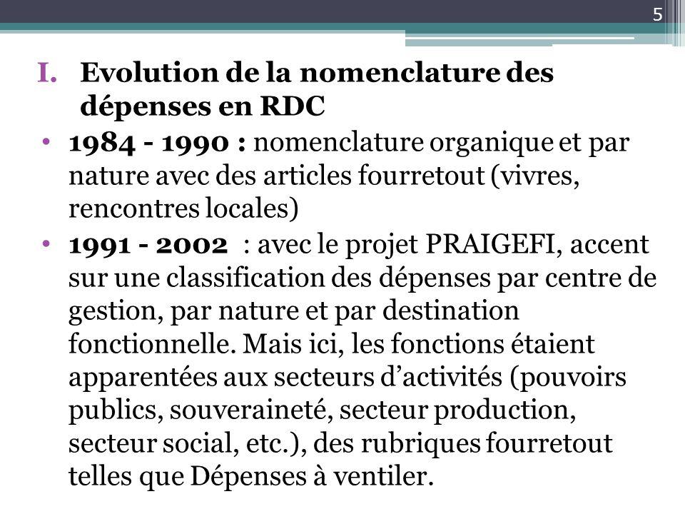 5 I.Evolution de la nomenclature des dépenses en RDC 1984 - 1990 : nomenclature organique et par nature avec des articles fourretout (vivres, rencontr