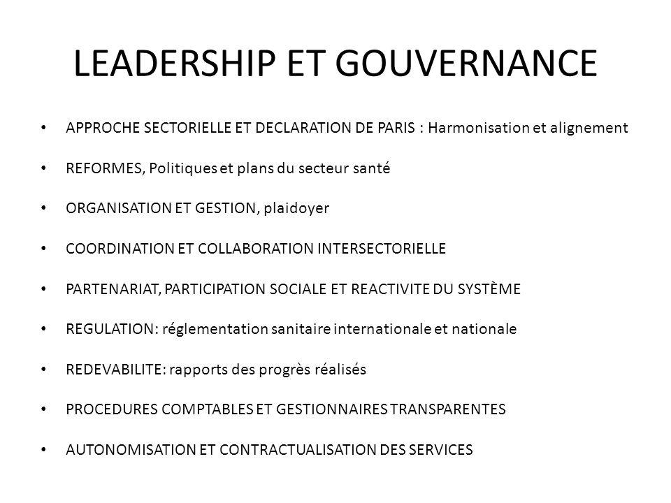 LEADERSHIP ET GOUVERNANCE APPROCHE SECTORIELLE ET DECLARATION DE PARIS : Harmonisation et alignement REFORMES, Politiques et plans du secteur santé OR