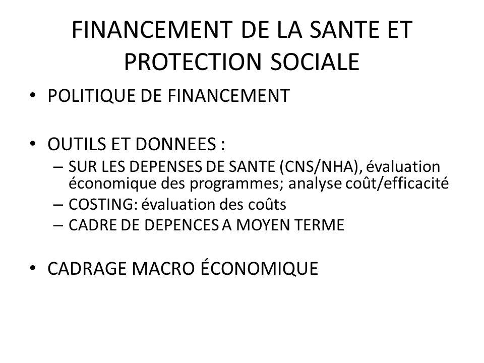 FINANCEMENT DE LA SANTE ET PROTECTION SOCIALE POLITIQUE DE FINANCEMENT OUTILS ET DONNEES : – SUR LES DEPENSES DE SANTE (CNS/NHA), évaluation économiqu