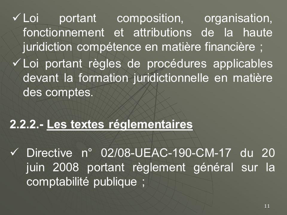 11 Loi portant composition, organisation, fonctionnement et attributions de la haute juridiction compétence en matière financière ; Loi portant règles