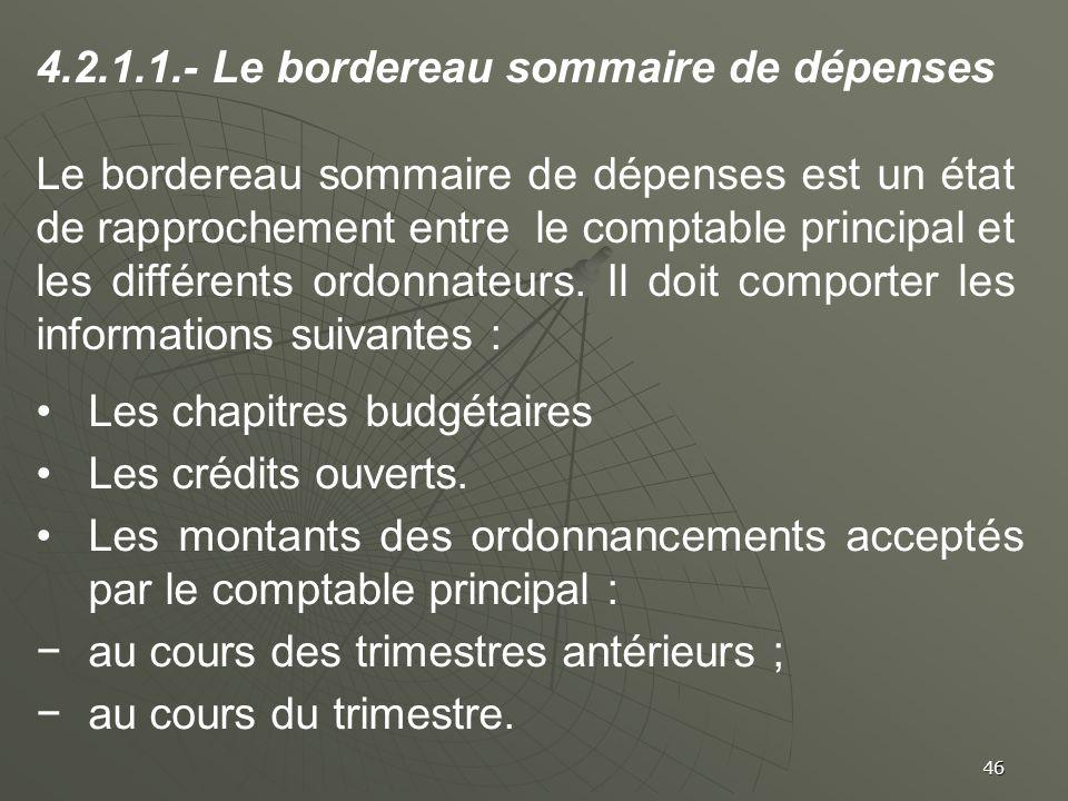 46 4.2.1.1.- Le bordereau sommaire de dépenses Le bordereau sommaire de dépenses est un état de rapprochement entre le comptable principal et les diff