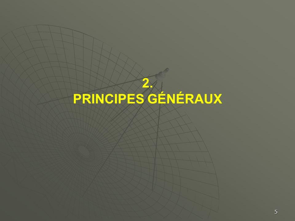 5 2. PRINCIPES GÉNÉRAUX