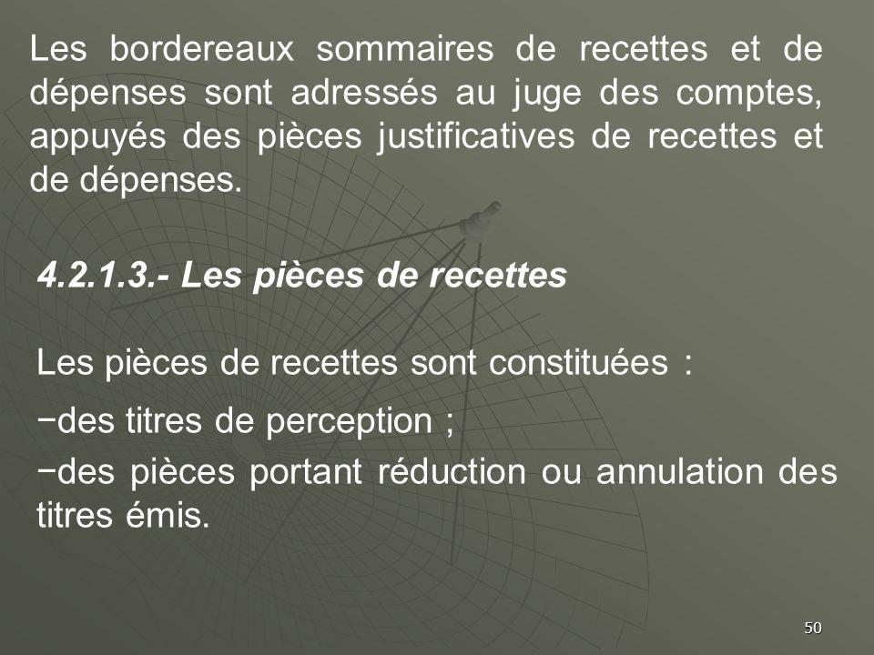 50 Les bordereaux sommaires de recettes et de dépenses sont adressés au juge des comptes, appuyés des pièces justificatives de recettes et de dépenses
