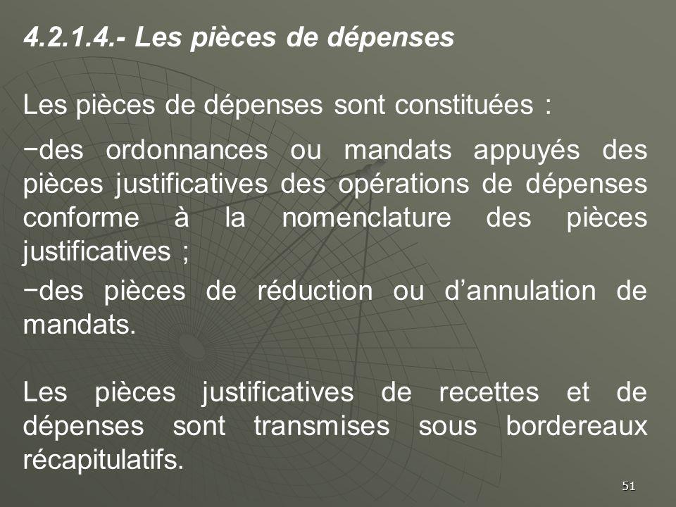 51 4.2.1.4.- Les pièces de dépenses Les pièces de dépenses sont constituées : des ordonnances ou mandats appuyés des pièces justificatives des opérati