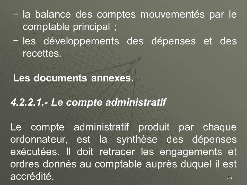 53 la balance des comptes mouvementés par le comptable principal ; les développements des dépenses et des recettes. Les documents annexes. 4.2.2.1.- L