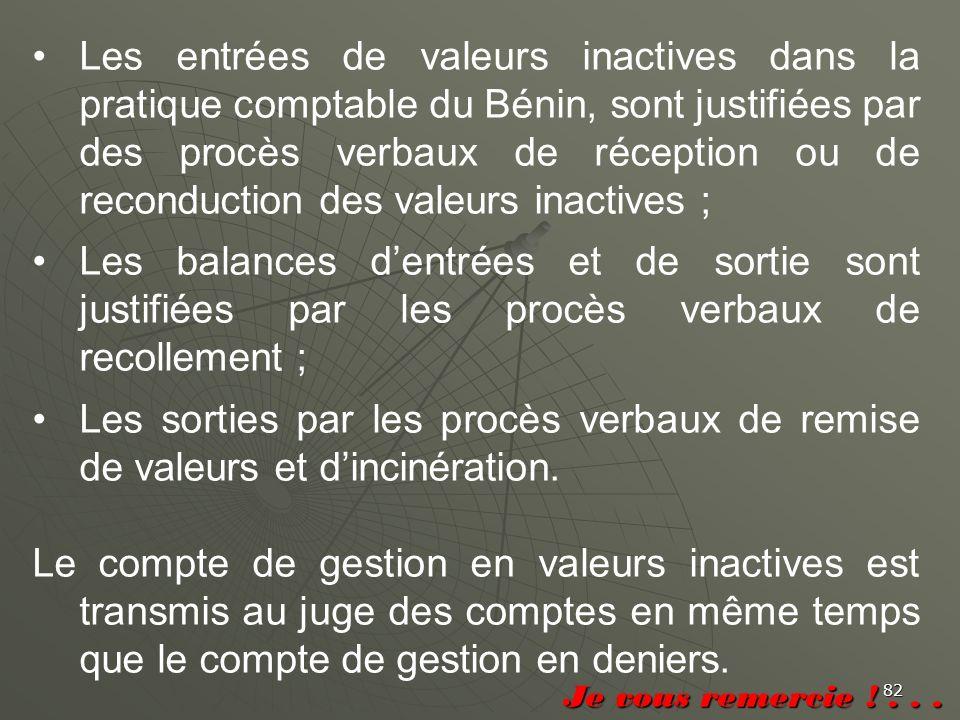 82 Les entrées de valeurs inactives dans la pratique comptable du Bénin, sont justifiées par des procès verbaux de réception ou de reconduction des va