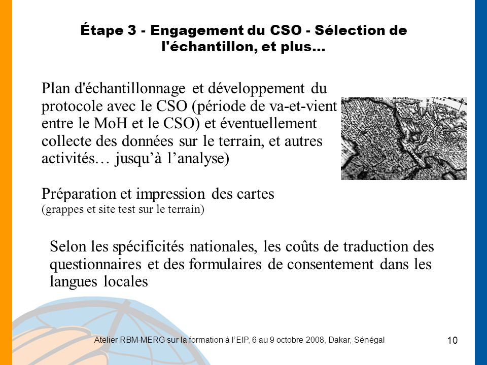 Atelier RBM-MERG sur la formation à lEIP, 6 au 9 octobre 2008, Dakar, Sénégal 10 Étape 3 - Engagement du CSO - Sélection de l'échantillon, et plus… Pl
