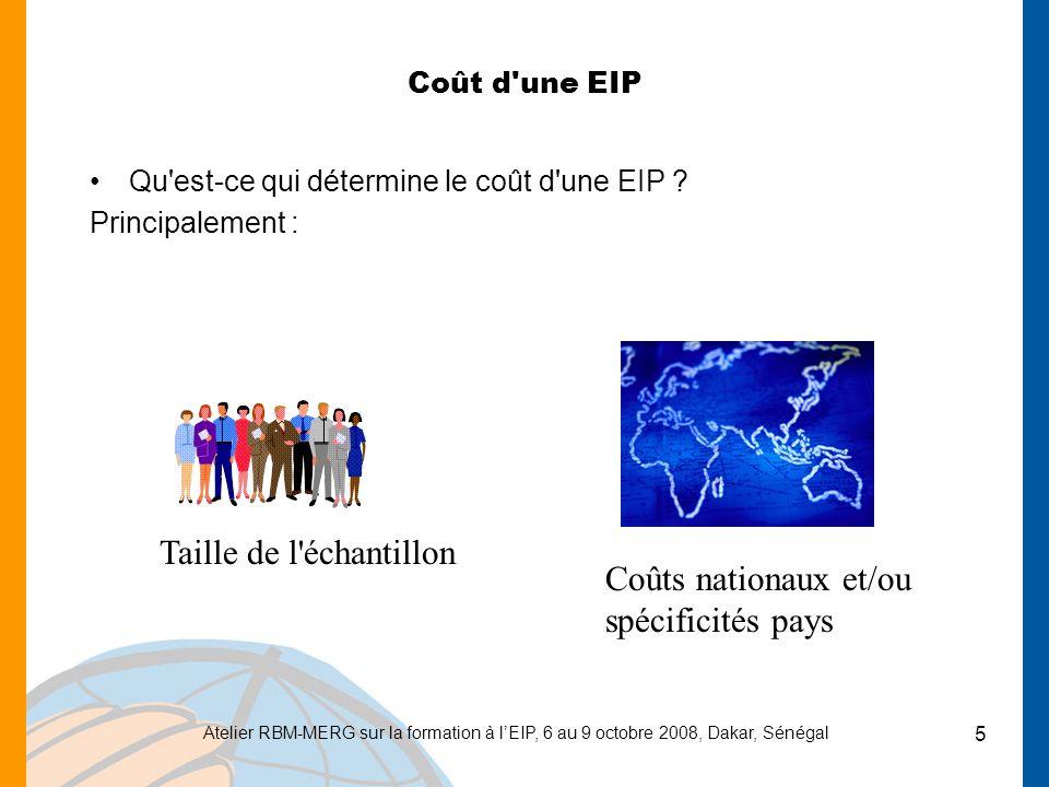 Atelier RBM-MERG sur la formation à lEIP, 6 au 9 octobre 2008, Dakar, Sénégal 6 Raisonnement/approche Pour budgéter une EIP, il faut : Identifier les activités et étapes principales de lEIP de sa planification jusquà la rédaction du rapport de lEIP et sa dissémination Budgéter les catégories de coût associées via leurs principales lignes budgétaires à l aide de données spécifiques au pays et de données spécifiques à l EIP (taille de l échantillon, grappes, indemnités journalières, etc.)