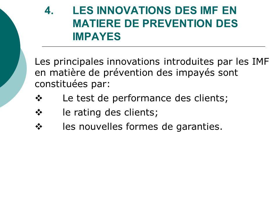 4. LES INNOVATIONS DES IMF EN MATIERE DE PREVENTION DES IMPAYES Les principales innovations introduites par les IMF en matière de prévention des impay