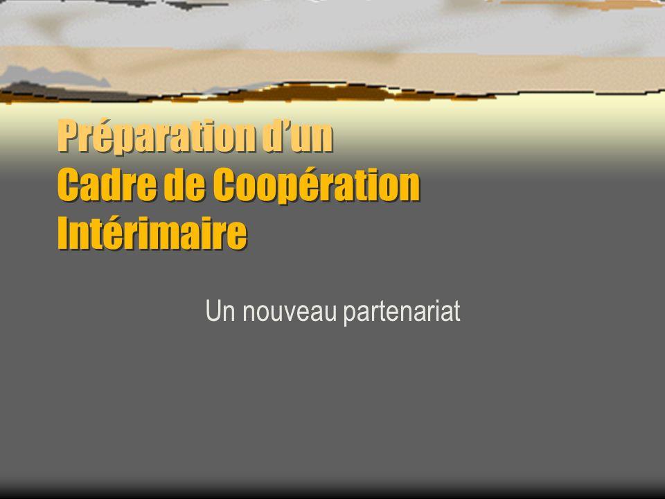 Préparation dun Cadre de Coopération Intérimaire Un nouveau partenariat