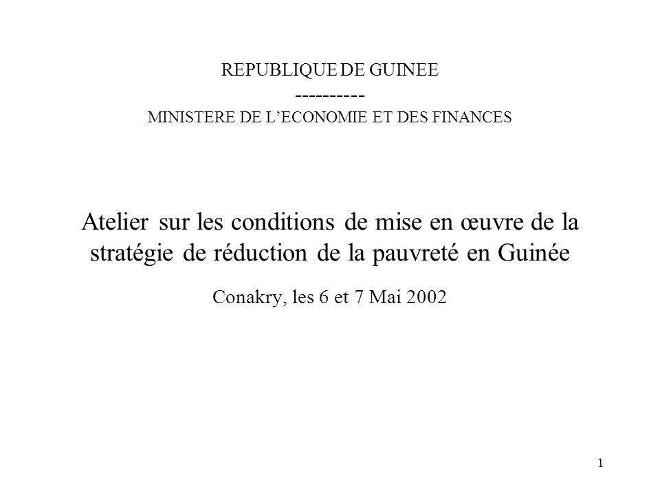 1 REPUBLIQUE DE GUINEE ---------- MINISTERE DE LECONOMIE ET DES FINANCES Atelier sur les conditions de mise en œuvre de la stratégie de réduction de l